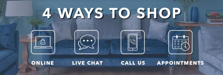 4 Ways To Shop, Online, Chat, Call & Appointment